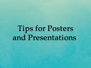 Tips for Posters & Presentations