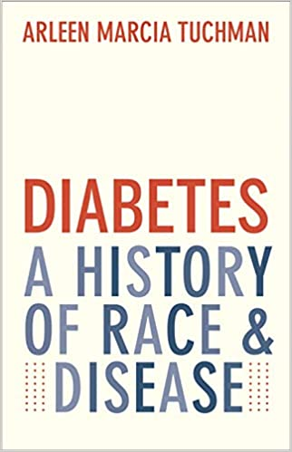Diabetes A History of Race and Disease